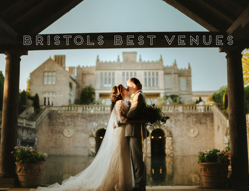 The Best Wedding Venues in and around Bristol